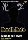 Death Note: Lethally Fun Facts, Mysteries and Secrets Revealed - Walt Wyman, Kazuhisa Fujie, Sian Carr