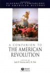 A Companion to the American Revolution - Jack P. Greene, J.R. Pole