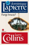 Parigi brucia? (Biblioteca Dominique Lapierre) (Italian Edition) - Larry Collins, Dominique Lapierre