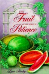 The Fruit of the Spirit Is ...Patience (Fruit of the Spirit Bible Studies) - Lynn Stanley