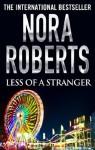 Less of a Stranger - Nora Roberts