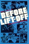 Before Lift-off: The Making of a Space Shuttle Crew - Henry S.F. Cooper Jr.