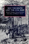 Why the South Lost the Civil War - Richard E. Beringer, Herman Hattaway, Archer Jones, William N. Still Jr.