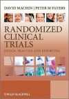 Randomized Clinical Trials: Design, Practice and Reporting - David Machin