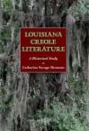 Louisiana Creole Literature: A Historical Study - Catharine Savage Brosman
