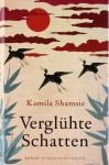 Verglühte Schatten - Kamila Shamsie, Ulrike Thiesmeyer