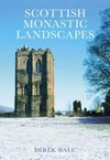 Scottish Monastic Landscapes - Derek Hall