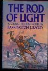 The Rod Of Light - Barrington J. Bayley
