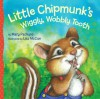 Little Chipmunk's Wiggly, Wobbly Tooth - Mary Packard, Lisa McCue