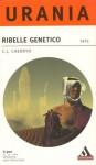 Ribelle genetico - C.J. Cherryh, Ferruccio Alessandri