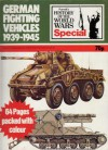 German Fighting Vehicles 1939-1945 (A History of the World Wars Special) - Peter Chamberlain, Chris Ellis, John Batchelor