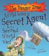 Avoid Being a Secret Agent in the Second World War!. John Malam - Malam, John Malam