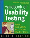 Handbook of Usability Testing: How to Plan, Design, and Conduct Effective Tests - Jeffrey Rubin