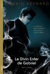 Le divin enfer de Gabriel acte II L'extase (French Edition) - Sylvain Reynard, Sébastien Baert