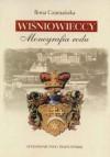 Wiśniowieccy Monografia rodu - Ilona Czamańska