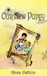 Our New Puppy - Anna Ashton