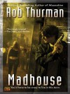 Madhouse - Rob Thurman