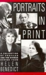 Portraits in Print: A Collection of Profiles and the Stories Behind Them - Helen Benedict