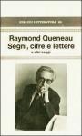 Segni, cifre e lettere e altri saggi - Italo Calvino, Giovanni Bogliolo, Raymond Queneau