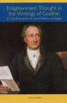 Enlightenment Thought in the Writings of Goethe: A Contribution to the History of Ideas - Paul E. Kerry