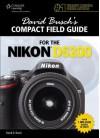 David Busch's Compact Field Guide for the Nikon D5200 - David D. Busch