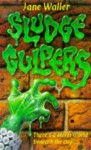 Sludge Gulpers - Jane Waller