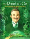 The Road to Oz: Twists, Turns, Bumps, and Triumphs in the Life of L. Frank Baum - Kathleen Krull, Kevin Hawkes