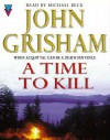 A Time To Kill (Audio) - John Grisham