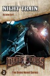 Deadlands: Night Train (The Deadlands Dime Novel Series) - John Goff