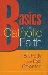 Basics of the Catholic Faith - Bill Coleman, Lisa Coleman