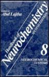 Handbook of Neurochemistry: Neurochemical Systems - Abel Lajtha