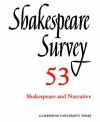 Shakespeare Survey: Volume 53, Shakespeare and Narrative: An Annual Survey of Shakespeare Studies and Production - Peter Holland
