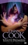 Vérité Première: Vérité, T1 (Fantasy) (French Edition) - Dawn Cook