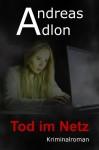 Tod im Netz (Oldenburg-Krimi) - Andreas Adlon