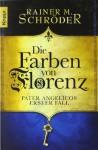Die Farben von Florenz. Pater Angelicos erster Fall - Rainer M. Schröder