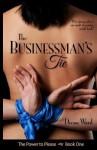 The Businessman's Tie (The Power to Please) (Volume 1) - Deena Ward