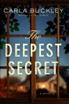 Deepest Secret, The: A Novel - Carla Buckley