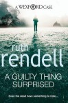A Guilty Thing Surprised (A Wexford Case) - Ruth Rendell