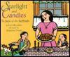 Starlight and Candles: The Joys of the Sabbath - Fran Manushkin, Jacqueline Chwast