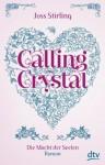 Calling Crystal Die Macht der Seelen 3: Roman - Joss Stirling, Michaela Kolodziejcok