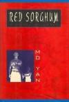 Red Sorghum: A Novel of China - Mo Yan