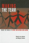 Making the Team: Inside the World of Sports Initiations and Hazing - Jay B. Johnson