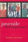 Juvenile Delinquency - Donald J. Shoemaker
