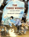 The Three Wishes: An Old Story - Margot Zemach