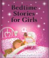Bedtime Stories For Girls - Joff Brown, Liza Woodruff, Beverlie Manson, Diana Catchpole, Roberta Collier, Dana Regan