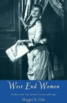 West End Women: Women and the London Stage 1918 - 1962 - Maggie B. Gale