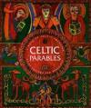 Celtic Parables - Robert Van De Weyer