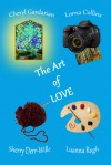 The Art of Love - Lorna Collins, Sherry Derr-Wille, Luanna Rugh, Cheryl Gardarian