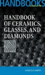 Handbook of Ceramics Glasses, and Diamonds - Charles Harper