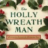 The Holly Wreath Man - Christopher Scanlan